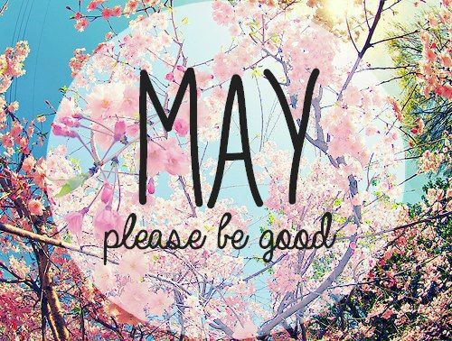 Hello May, Please Be Good Pictures, Photos, and Images for ...