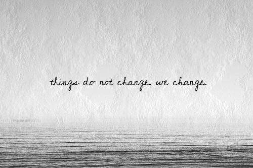 Things Do Not Change, We Change Pictures, Photos, And