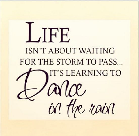Life Is About Learning To Dance In The Rain Pictures