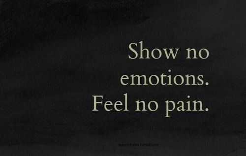 Show No Love Feel No Pain Quotes Amazing Show No Emotions Feel No Pain Pictures Photos And Images For