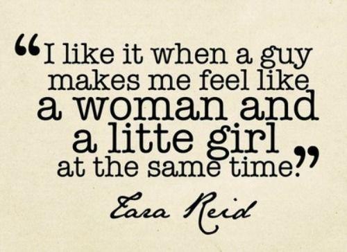 I Like It When A Guy Makes Me Feel Like A Woman And A