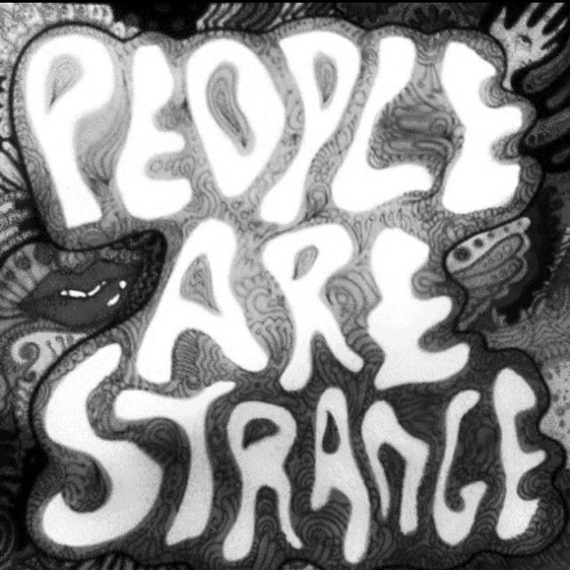 People Are Strange Quotes: People Are Strange Pictures, Photos, And Images For