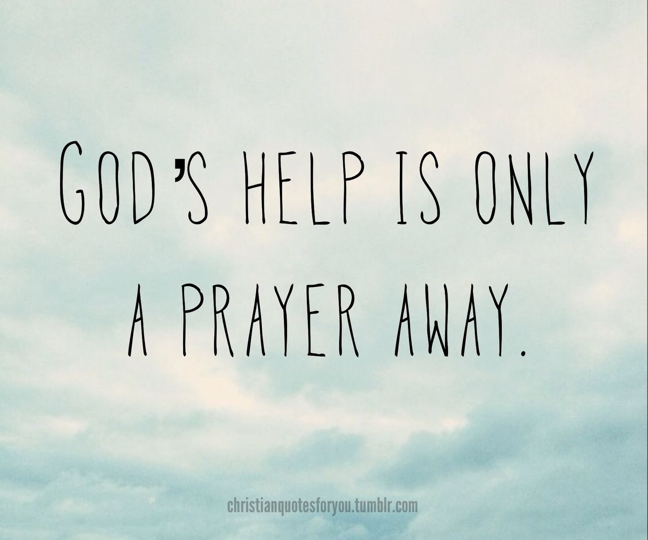 God's Help Is Only A Prayer Away Pictures, Photos, and ...