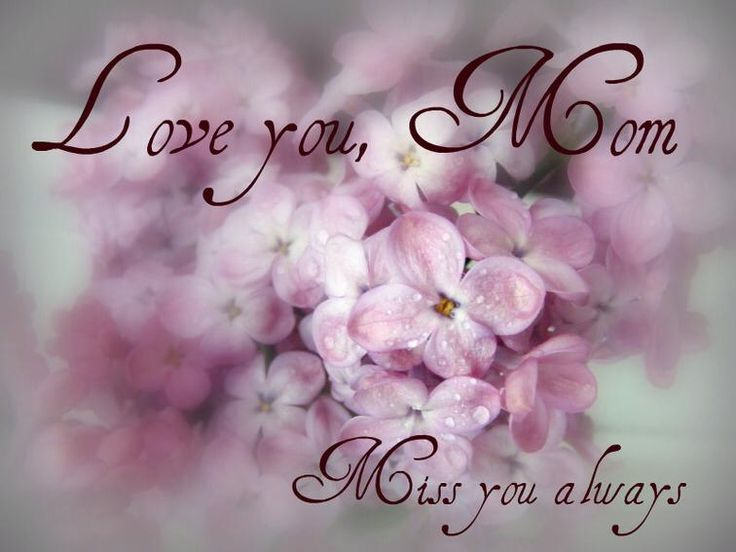 Love You Mom Miss You Always Pictures, Photos, And Images