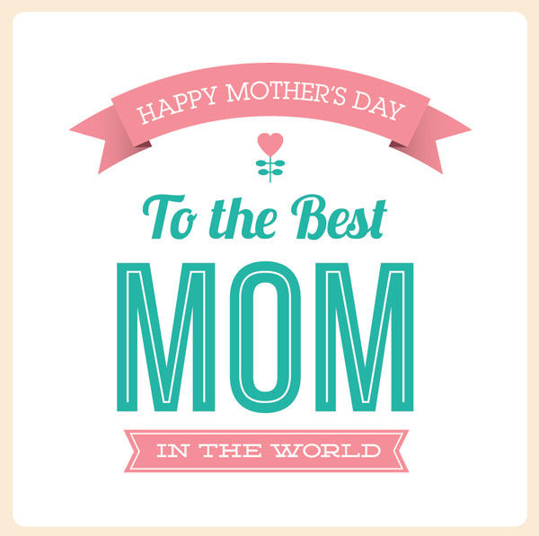 The Best Mother Day Quotes: Happy Mothers Day To The Best Mom In The World Pictures