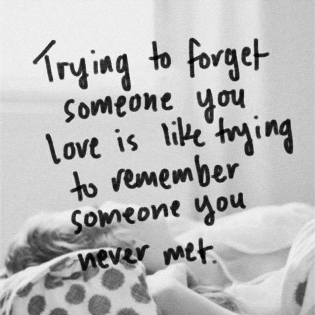 What can you do to forget someone you love