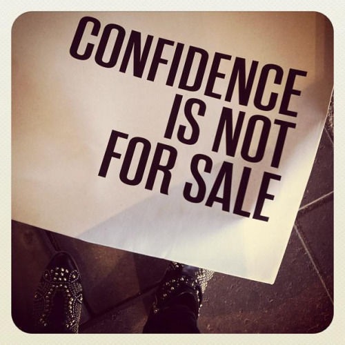 Confidence Quotes Tumblr: Confidence Is Not For Sale Pictures, Photos, And Images