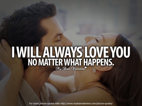 I Will Always Love You, No Matter What Happens Pictures