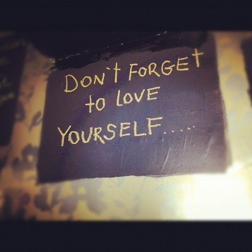 Tumblr Quotes About Loving Yourself 2: Dont Forget To Love Yourself Pictures, Photos, And Images