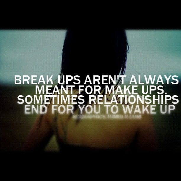 Quotes About Love Relationships: Sometimes Relationships End For You To Wake Up Pictures