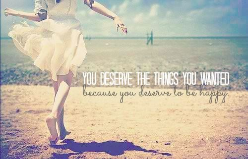 You Deserve A Tada: You Deserve The Things You Wanted Because You Deserve To