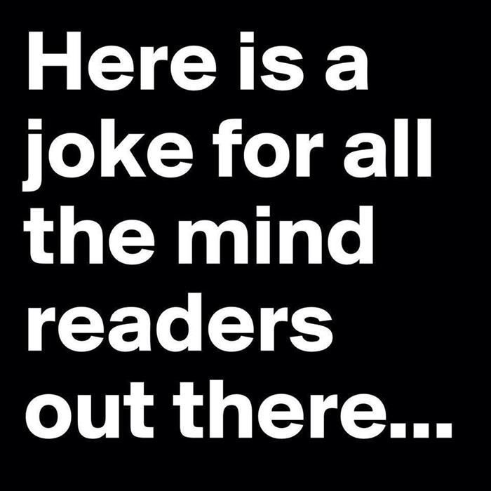 Funny Joke Quote: A Joke For The Mind Readers Pictures, Photos, And Images