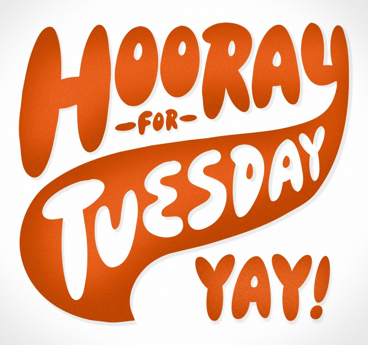 Hooray For Tuesday