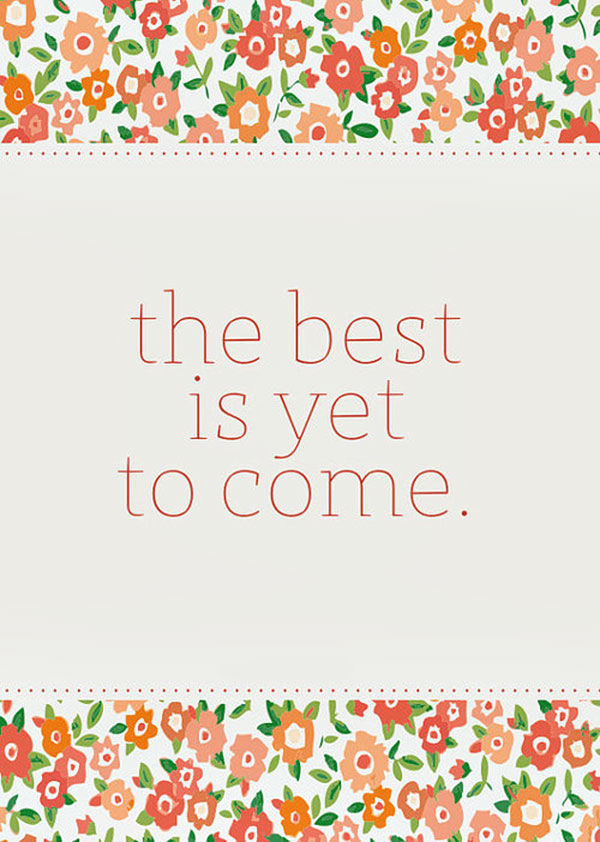 The Best Is Yet To Come Pictures Photos And Images For Facebook