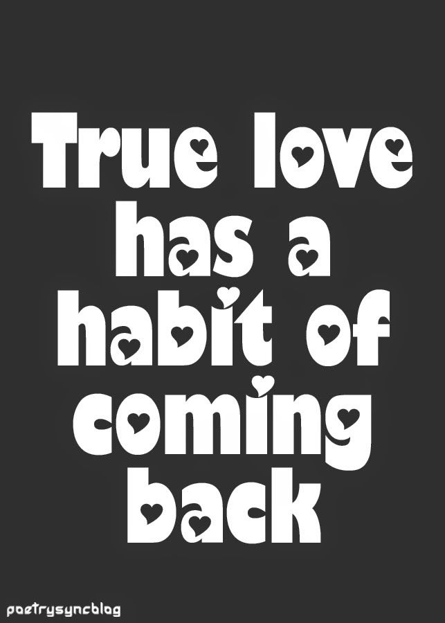 True love has a habit of coming back pictures photos and images true love has a habit of coming back pictures photos and images for facebook tumblr pinterest and twitter altavistaventures Image collections
