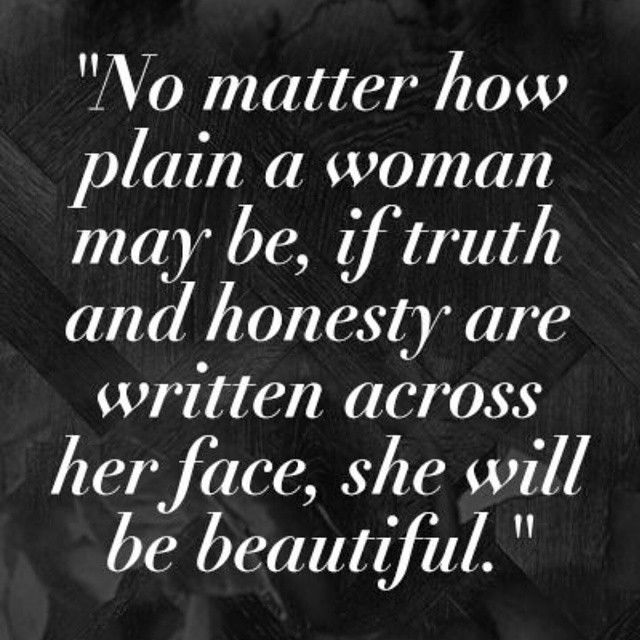 Truth And Honesty Is Beauty