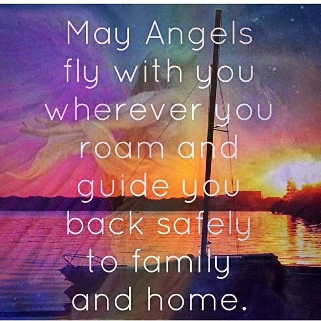 Travel Safely Quotes: May Angels Fly With You Pictures, Photos, And Images For