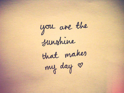 You Are The Sunshine That Makes My Day Pictures 769247e90
