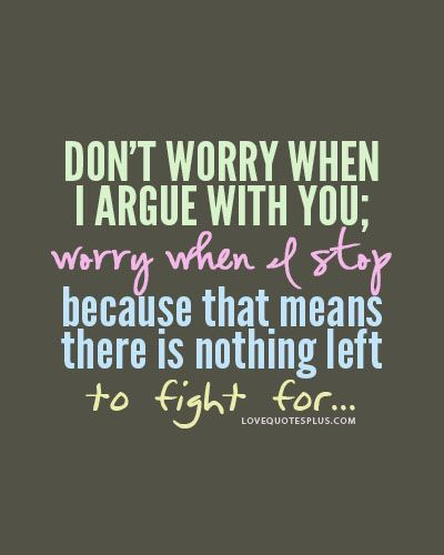 Quotes About Love And Fighting Tumblr : ... Fight For Pictures, Photos, and Images for Facebook, Tumblr, Pinterest