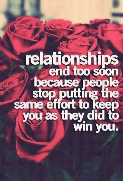 Quotes About Relationships Why: Relationships End Too Soon Because People Stop Putting The