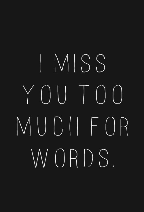 I Miss You Too Much For Words Pictures, Photos, and Images