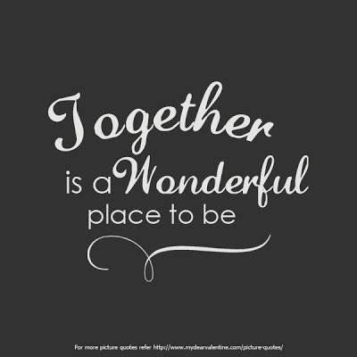 Together Is A Wonderful Place Be Pictures Photos And Images For Facebook Tumblr Pinterest