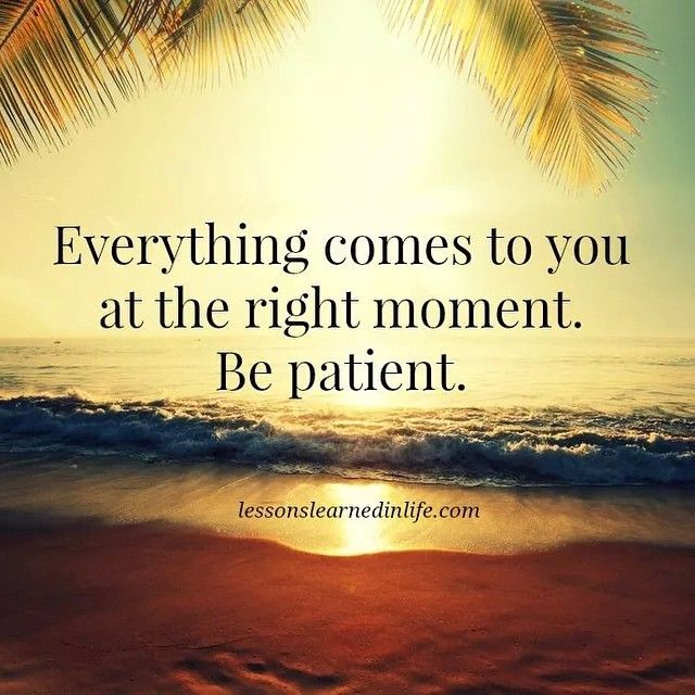 Everything Comes To You At The Right Moment
