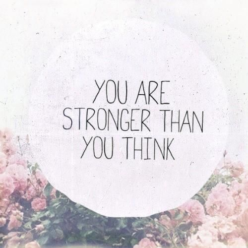 Resultado de imagem para you are stronger than you think