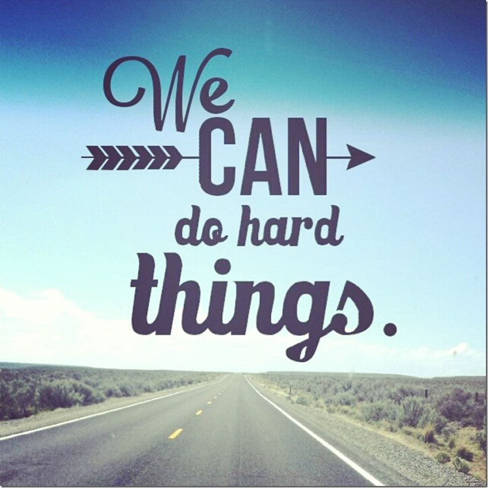 We Can Do Hard Things Pictures, Photos, And Images For