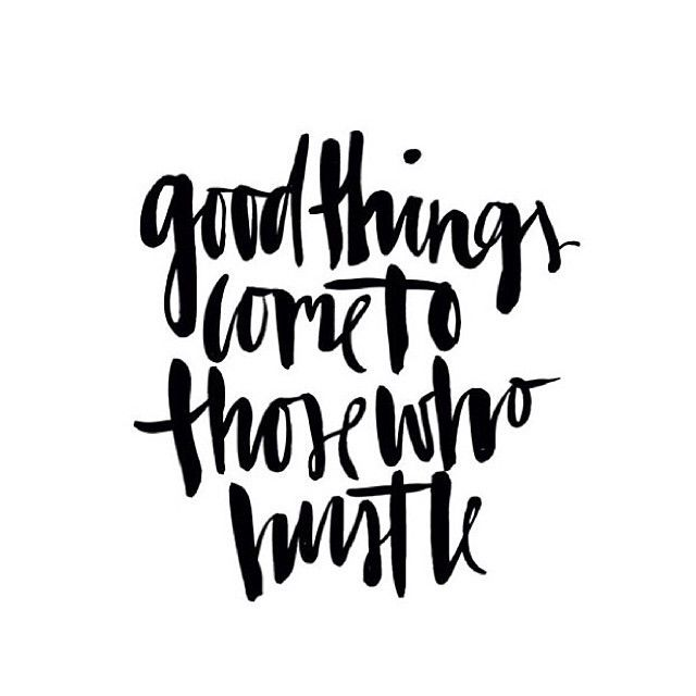 Pinterest Inspirational Love Quotes: Good Things Come To Those Who Hustle Pictures, Photos, And