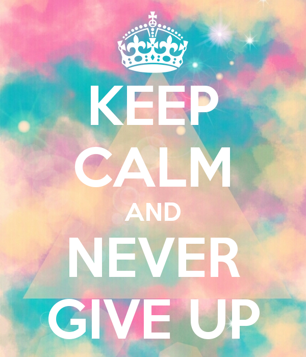 Keep Calm Quotes Custom Keep Calm And Never Give Up Pictures Photos And Images For .