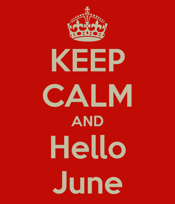 Awesome Keep Calm And Hello June
