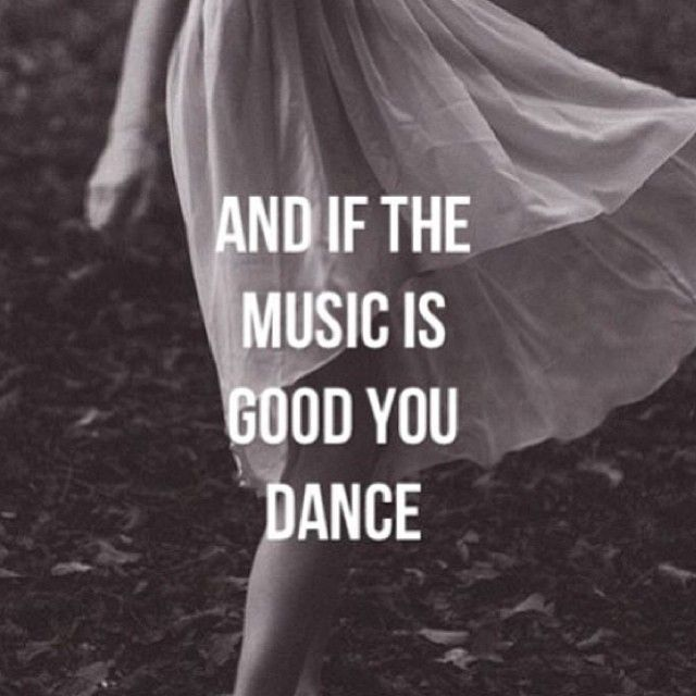 Quotes Life Dancing: And If The Music Is Good You Dance Pictures, Photos, And