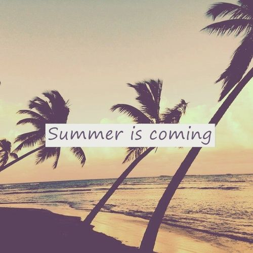Summer Is Coming Pictures, Photos, and Images for Facebook, Tumblr, Pinterest...