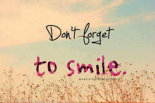 Dont Forget To Smile Quotes Dont Forget To Smile P...