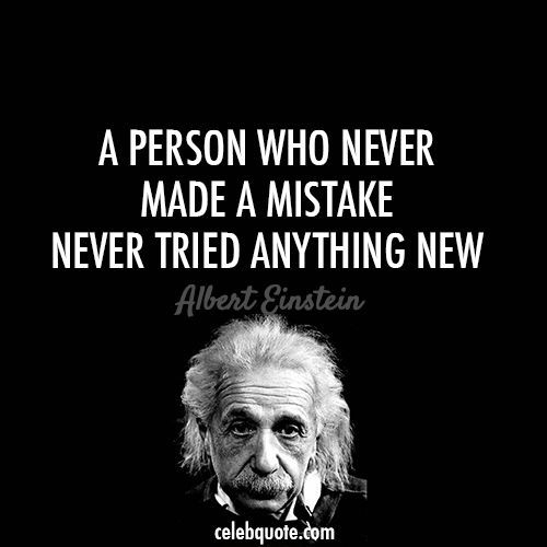 Love Quotes Einstein: A Person Who Never Made A Mistake, Never Tried Anything