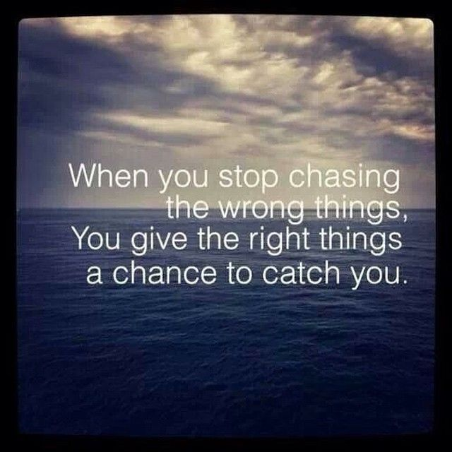 When You Stop Chasing The Wrong Things Pictures, Photos