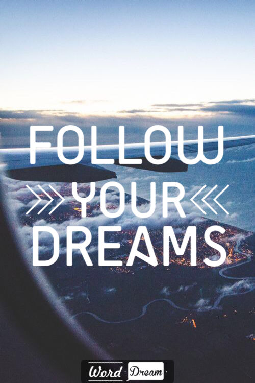 Follow Your Dreams Pictures Photos And Images For