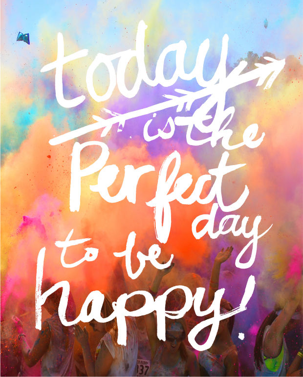 Today Is The Perfect Day To Be Happy Pictures, Photos, And