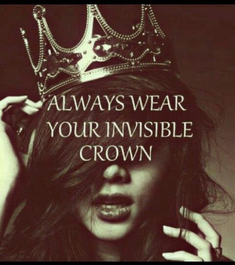 Always Wear Your Invisible Crown Pictures, Photos, And