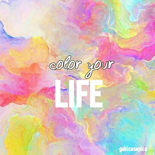 Color Your Life Quotes Interesting Color Your Life Pictures Photos And Images For Facebook Tumblr