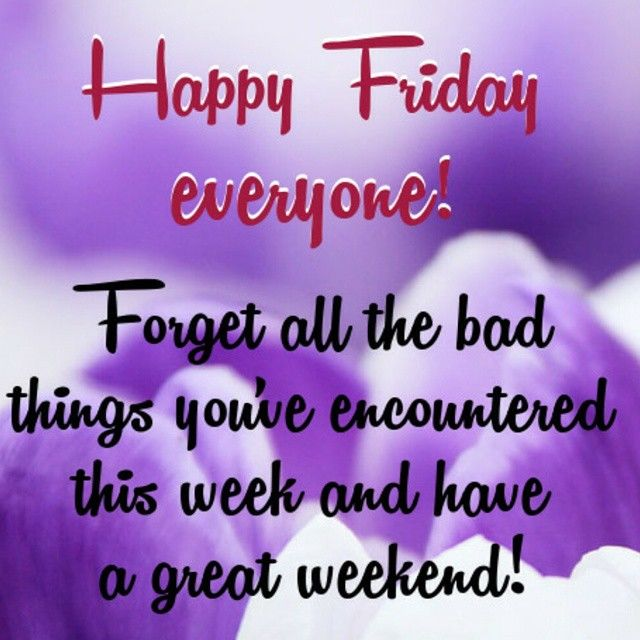 Happy Week Quotes Inspirational: Happy Friday Everyone Pictures, Photos, And Images For