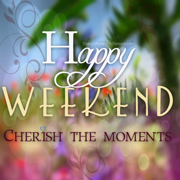 Funny Happy Saturday Quotes: Happy Weekend Cherish The Moments Pictures, Photos, And