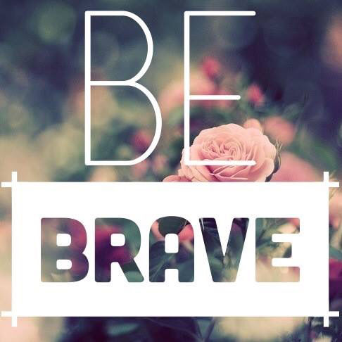 Be Brave Pictures, Photos, and Images for Facebook, Tumblr ... Tumblr Photography Life Quotes