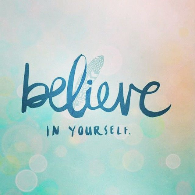 believe in yourself Find believe in yourself stock images in hd and millions of other royalty-free stock photos, illustrations, and vectors in the shutterstock collection thousands of new, high-quality pictures added every day.