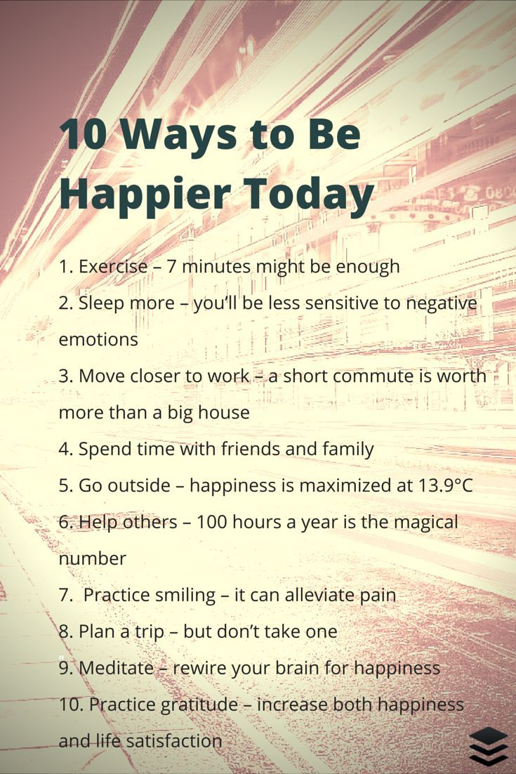 10 Scientifically Proven Ways To Be Happier Today Pictures