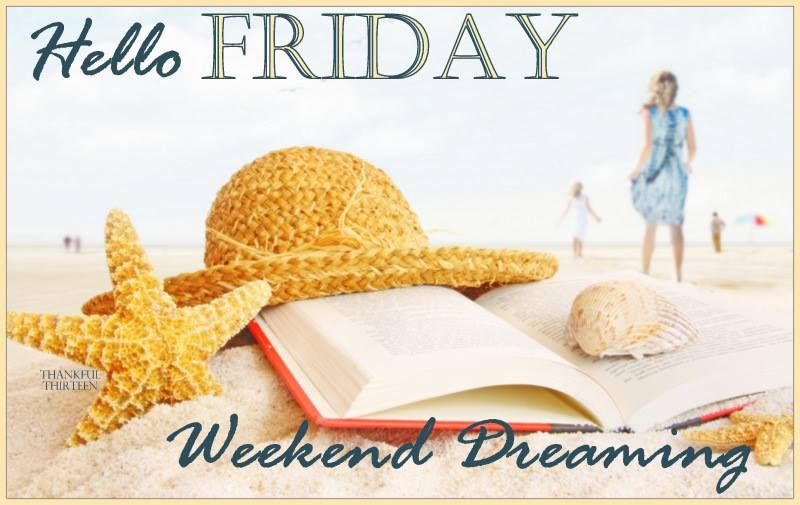 Hello Friday Weekend Dreaming Pictures Photos And Images