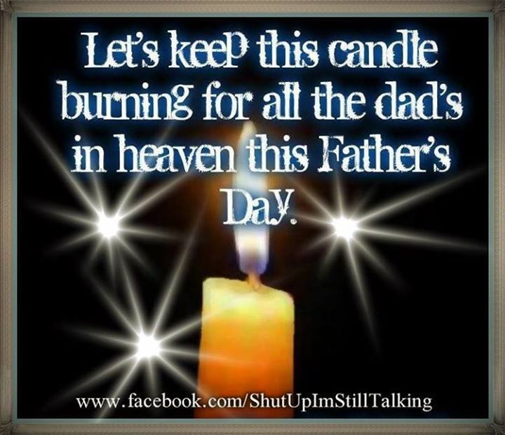 Keep This Candle Burning For The Dads In Heaven Pictures