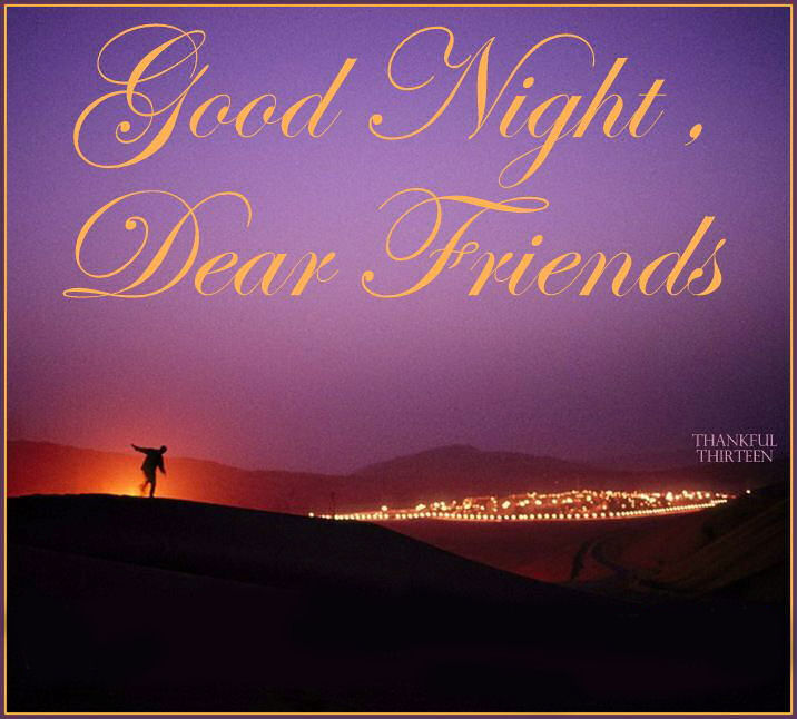 Good Night Dear Friends