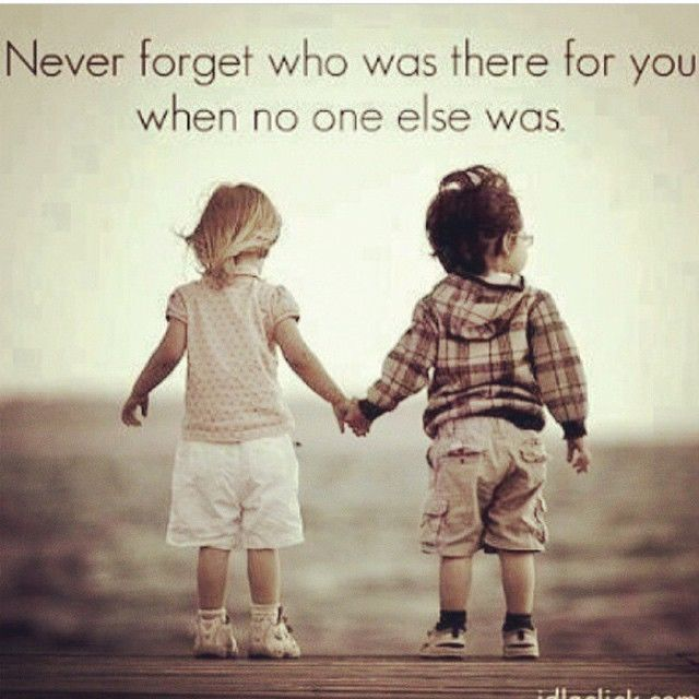 Friendship Quotes Always There For You: Never Forget Who Was There For You When No One Else What